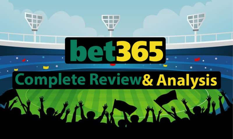 Bet365 Complete Review and Analysis
